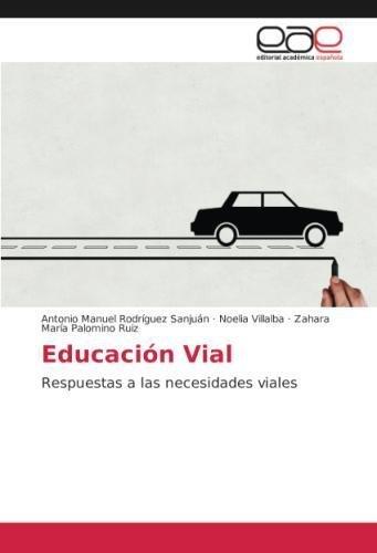Educación Vial: Respuestas a las necesidades viales