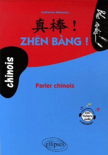Zhen Bang ! : Parler chinois par Catherine Meuwese, Wenhong Yu