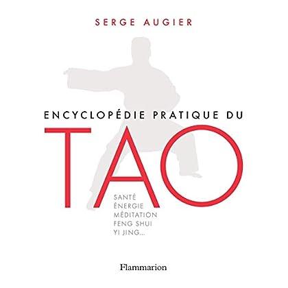 Encyclopédie pratique du Tao (Vie pratique et bien-être)