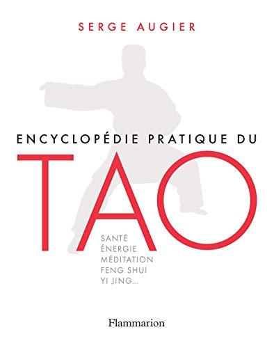 Encyclopédie pratique du Tao (Vie pratique et bien-être) por Serge Augier