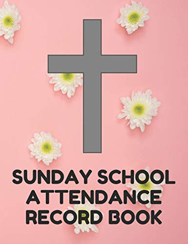 ance Record Book: Attendance Chart Register for Sunday School Classes, Pink With Flowers Cover ()