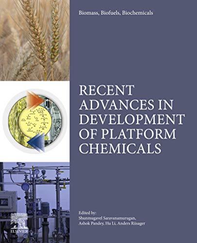 Biomass, Biofuels, Biochemicals: Recent Advances in Development of Platform Chemicals (English Edition)