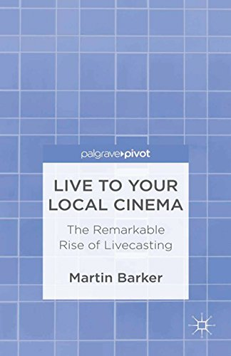 Live To Your Local Cinema: The Remarkable Rise of Livecasting ...