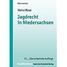 Jagdrecht in Niedersachsen (Kommunale Schriften für Niedersachsen)