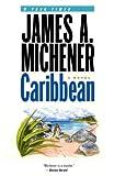 Caribbean Michener, James A ( Author ) Dec-13-2005 Paperback - James A Michener