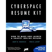 Cyberspace Resume Kit: How to Make and Launch a Snazzy Online Resume by Nemnich, Mary B., Jandt, Fred Edmund (1998) Paperback
