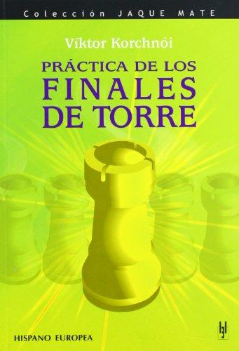 Práctica de los finales de torre (Jaque mate) por Viktor Korchnoi