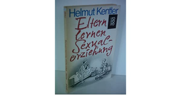 Helmut kentler eltern lernen sexualerziehung