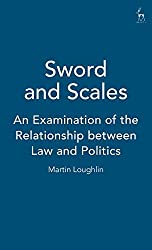 Sword and Scales: An Examination of the Relationship between Law and Politics: Introduction to Law and Politics
