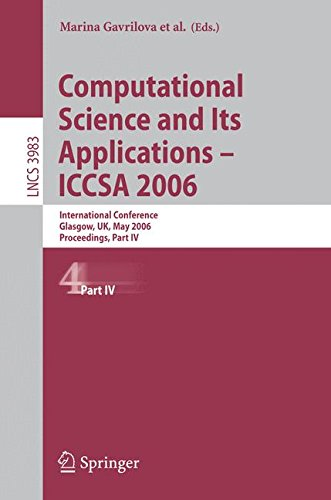 Computational Science and Its Applications - ICCSA 2006: International Conference, Glasgow, UK, May 8-11, 2006, Proceedings, Part IV: International ... Part 4 (Lecture Notes in Computer Science)