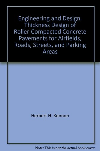 Engineering and Design. Thickness Design of Roller-Compacted Concrete Pavements for Airfields, Roads, Streets, and Parking Areas