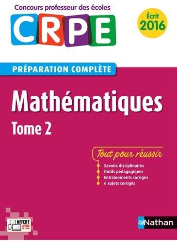 Mathématiques . Tome 2 : écrit 2016 / Saïd Chermak,... ; sous la direction de Daniel Motteau,....- Paris : Nathan , DL 2015, cop. 2015 (impr. en Italie
