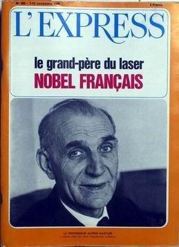 EXPRESS (L') [No 803] du 07/11/1966 - LE GRAND-PERE DU LASER - NOBEL FRANCAIS. LE PROFESSEUR ALFRED KASTLER. par  (Reliure inconnue - Nov 7, 1966)