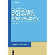 Computer Arithmetic and Validity: Theory, Implementation, and Applications (De Gruyter Studies in Mathematics)