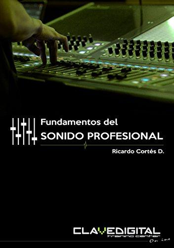 Fundamentos del Sonido Profesional por Ricardo Cortés Delgado