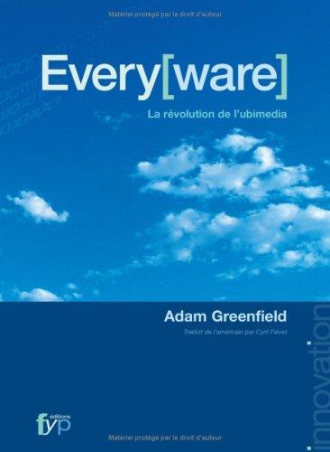 Everyware : La révolution de l'ubimédia