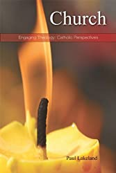 Church: Living Communion (Engaging Theology: Catholic Perspectives) by Paul Lakeland (2009-11-01)