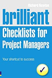 Brilliant Checklists for Project Managers: Your Shortcut to Success (Brilliant Business)