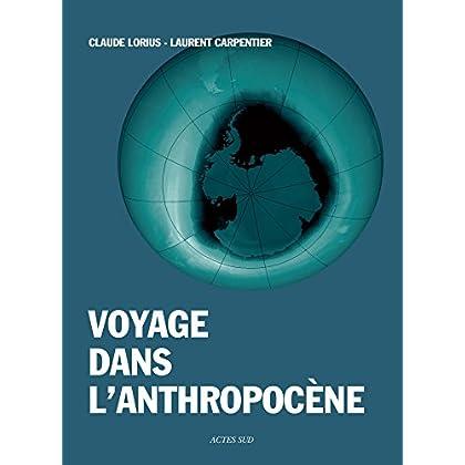 Voyage dans l'anthropocène: Cette nouvelle ère dont nous sommes les héros (ESSAIS SCIENCES)
