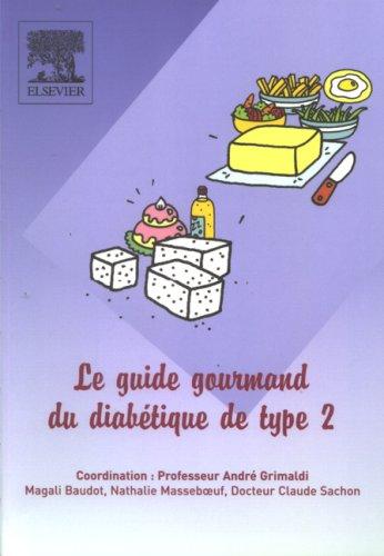 Le guide gourmand du diabétique de type 2 par André Grimaldi, Magali Baudot, Nathalie Masseboeuf, Claude Sachon