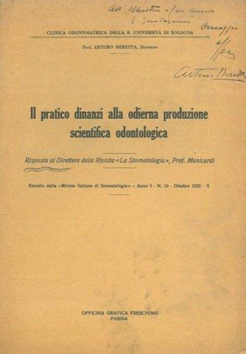 Il pratico dinanzi alla odierna produzione scientifica odontologica. Risposta al Direttore della Rivista