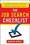 The Job Search Checklist: Everything You Need to Know to Get Back to Work After a Layoff by Damian Birkel (2013-10-24)