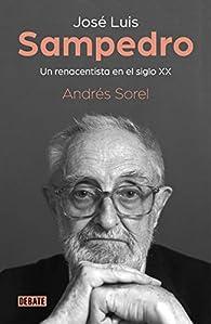José Luis Sampedro. Un renacentista en el siglo XX par Andrés Sorel
