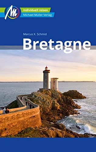 Bretagne Reiseführer Michael Müller Verlag: Individuell reisen mit vielen praktischen Tipps (MM-Reiseführer)