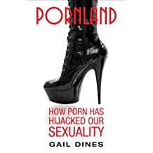 Pornland: How Porn Has Hijacked Our Sexuality