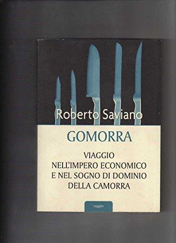Gomorra : viaggio nell'impero economico e nel sogno di dominio della camorra.