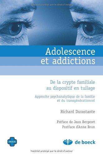 Adolescence et Addictions : De la crypte familiale au dispositif en tuilage