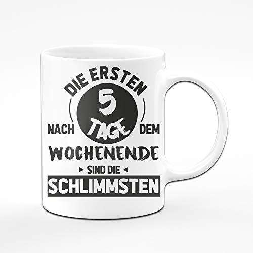 Tassenbrennerei Tasse mit Spruch Die ersten 5 Tage nach dem Wochenende sind die schlimmsten - Bürotasse, Geschenk für Arbeitskollegen Tassen mit Sprüchen lustig (Weiß)
