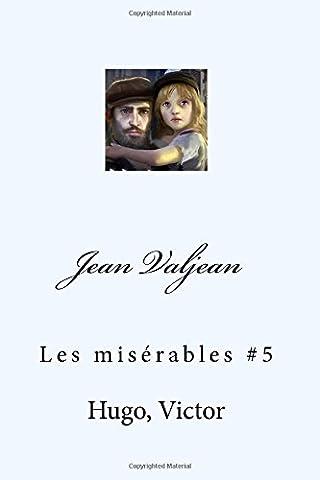 Jean Valjean - Jean Valjean: Les misérables
