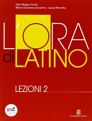 L'ora di latino. Lezioni. Per i Licei e gli Ist. magistrali. Con espansione online: 2