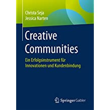 Creative Communities: Ein Erfolgsinstrument für Innovationen und Kundenbindung