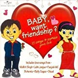 Baby Want Friendship