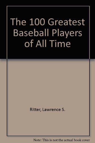 100-great-baseball-players-revised-2nd-rev-upd-edition-by-ritter-lawrence-s-1986-hardcover