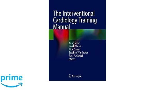 The Interventional Cardiology Training Manual: Amazon co uk: Aung