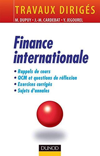 Finance internationale : Travaux dirigés par Michel Dupuy, Jean-Marie Cardebat, Yves Jégourel