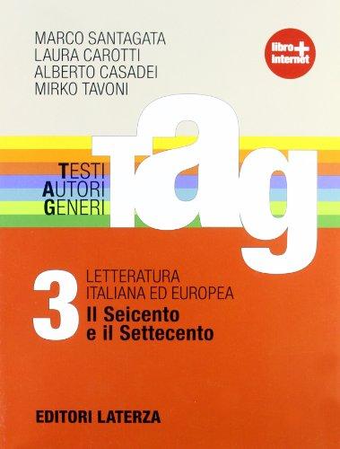 TAG. Testi autori generi. Con materiali per il docente. Per le Scuole superiori. Con espansione online: 3