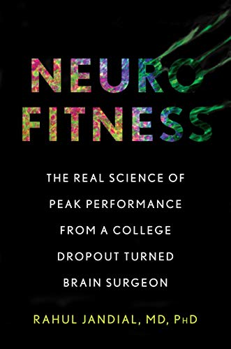 Neurofitness: A Brain Surgeon's Secrets to Boost Performance and Unleash Creativity (English Edition)