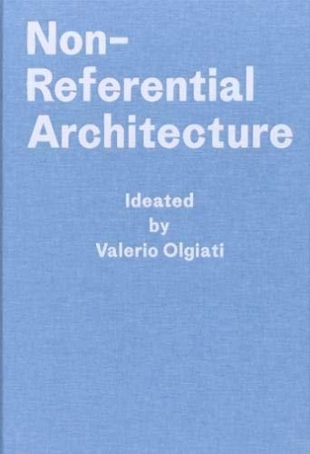 Non-Referential Architecture por Valerio Olgiati