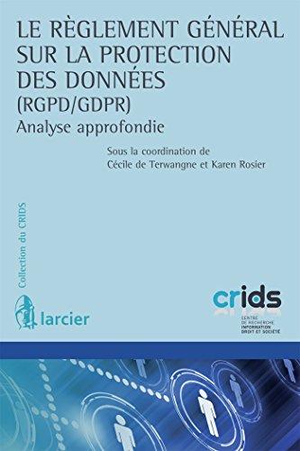 Le Règlement général sur la protection des données (RGPD / GDPR): Analyse approfondie