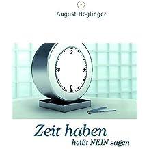 Zeit haben heißt NEIN sagen: Ein Arbeitsbuch zur Selbstorganisation