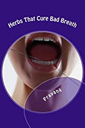 Herbs That Cure - Bad Breath (English Edition)