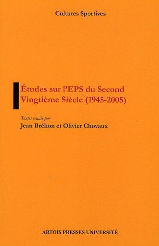 Etude sur l'EPS du Second Vingtième Siècle (1945-2005)