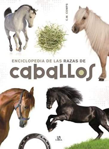 Enciclopedia de las Razas de Caballos por Consuelo Martín Comps