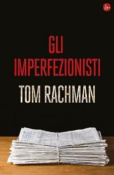 Gli imperfezionisti (Narrativa) di [Rachman, Tom]