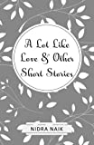 From America, New Delhi, Balasore, Cuttack and even at the barren land of Nabarangpur; unearth sagas of demands, indecisiveness, struggle, intensity, love and longing! A Lot Like Love & Other Short Stories reveals the human side of survival calle...