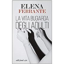 La vita bugiarda degli adulti (Italian Edition)